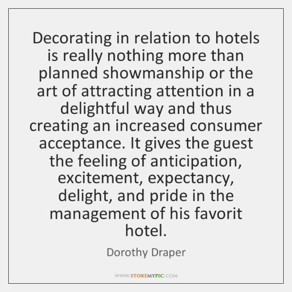Decorating in relation to hotels is really nothing more than planned showmanship ...
