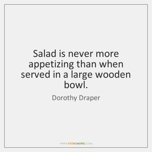 Salad is never more appetizing than when served in a large wooden ...