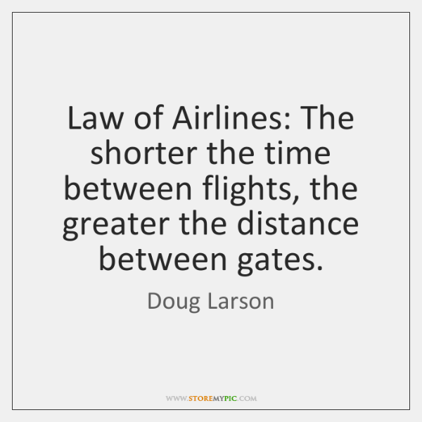Law of Airlines: The shorter the time between flights, the greater the ...