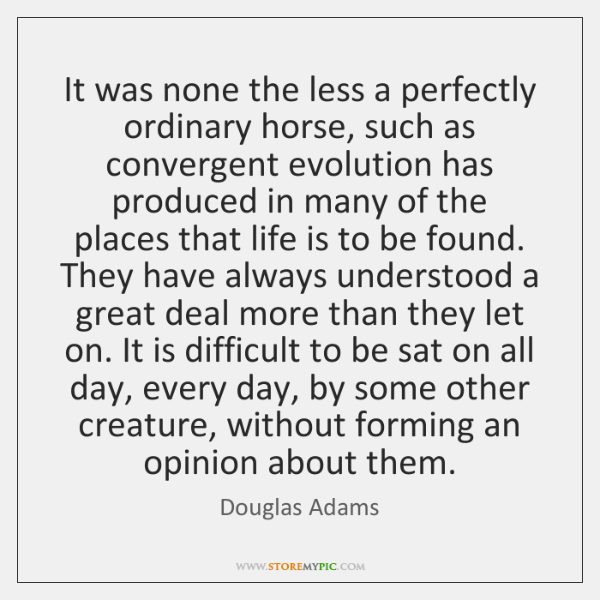 It was none the less a perfectly ordinary horse, such as convergent ...