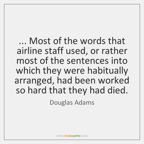 ... Most of the words that airline staff used, or rather most of ...