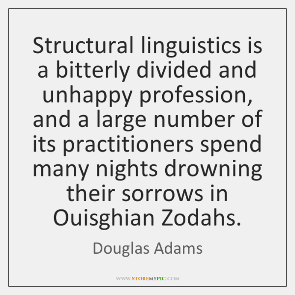 Structural linguistics is a bitterly divided and unhappy profession, and a large ...