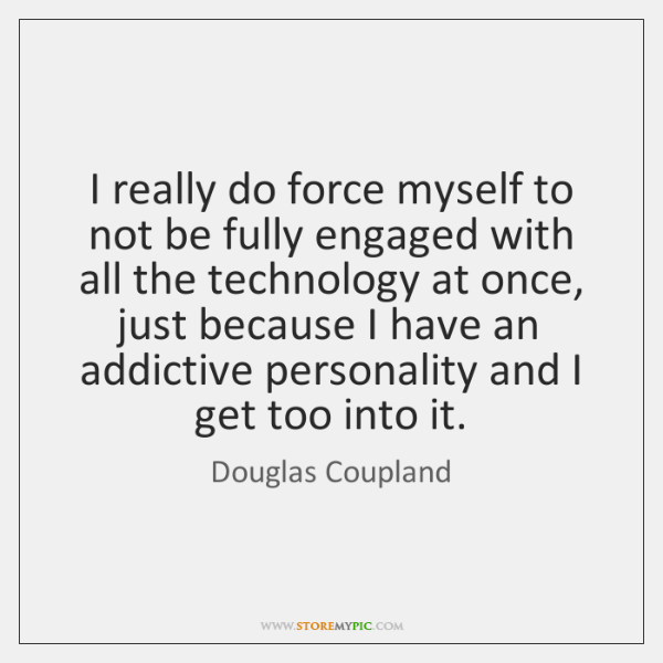 I really do force myself to not be fully engaged with all ...