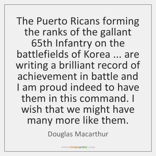 The Puerto Ricans forming the ranks of the gallant 65th Infantry on ...