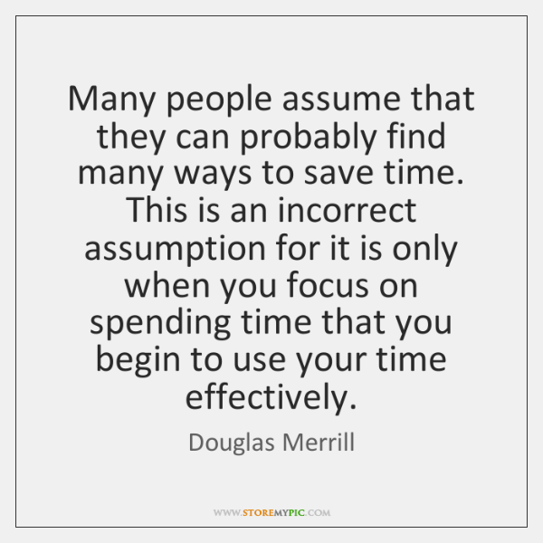 Many people assume that they can probably find many ways to save ...