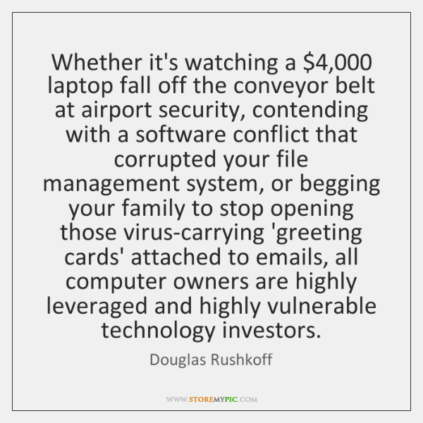 Whether it's watching a $4,000 laptop fall off the conveyor belt at airport ...