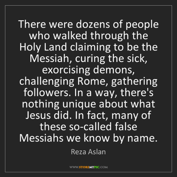 Reza Aslan: There were dozens of people who walked through the Holy...