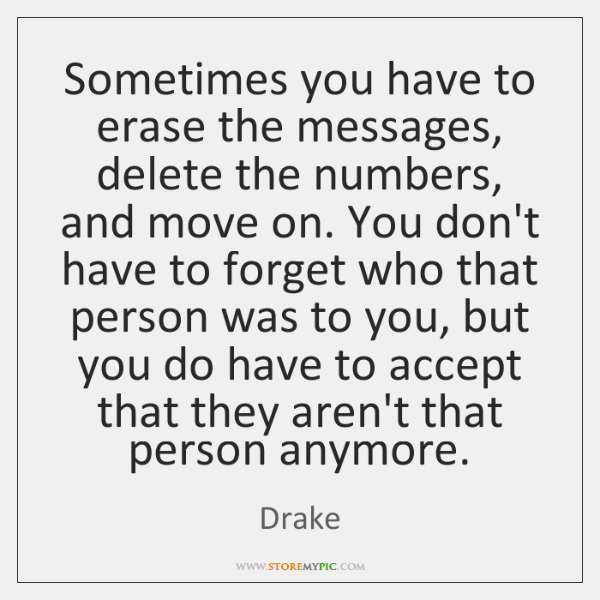 Sometimes you have to erase the messages, delete the numbers, and move ...