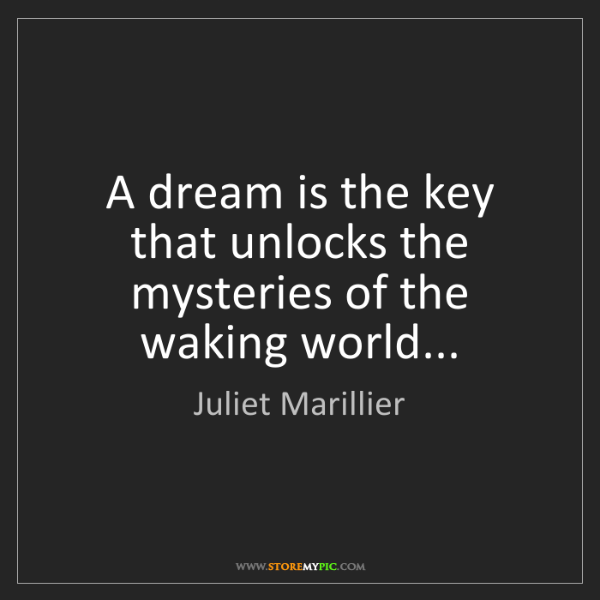 Juliet Marillier: A dream is the key that unlocks the mysteries of the...