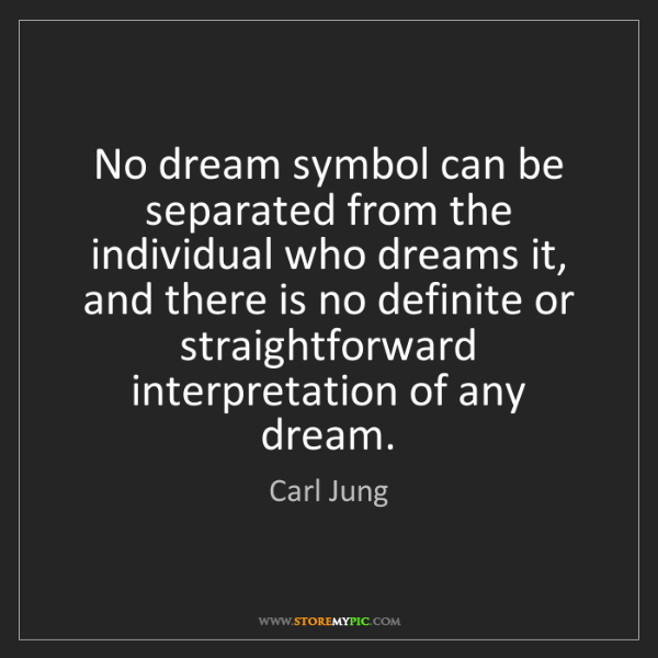 Carl Jung No Dream Symbol Can Be Separated From The Individual