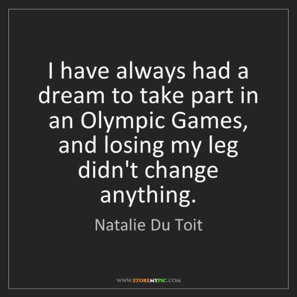 Natalie Du Toit: I have always had a dream to take part in an Olympic...
