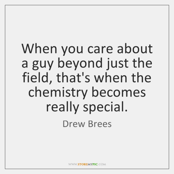 When you care about a guy beyond just the field, that's when ...