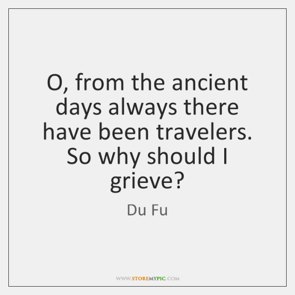 O, from the ancient days always there have been travelers. So why ...