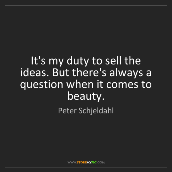 Peter Schjeldahl: It's my duty to sell the ideas. But there's always a...