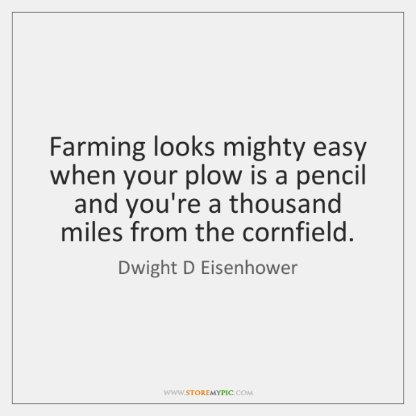 Farming looks mighty easy when your plow is a pencil and you're ...