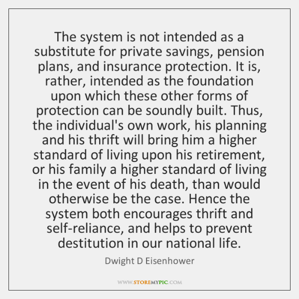 The system is not intended as a substitute for private savings, pension ...