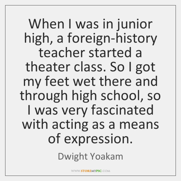 When I was in junior high, a foreign-history teacher started a theater ...