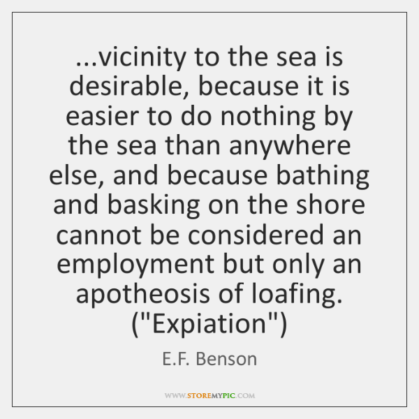 ...vicinity to the sea is desirable, because it is easier to do ...