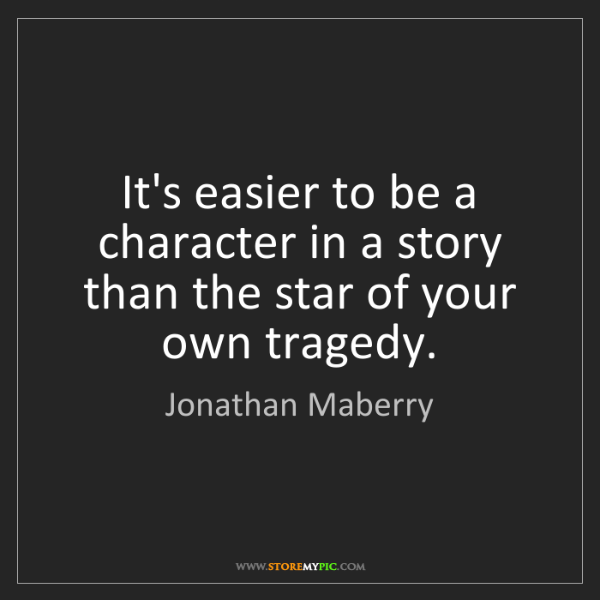 Jonathan Maberry: It's easier to be a character in a story than the star...