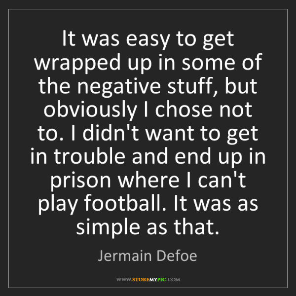 Jermain Defoe: It was easy to get wrapped up in some of the negative...