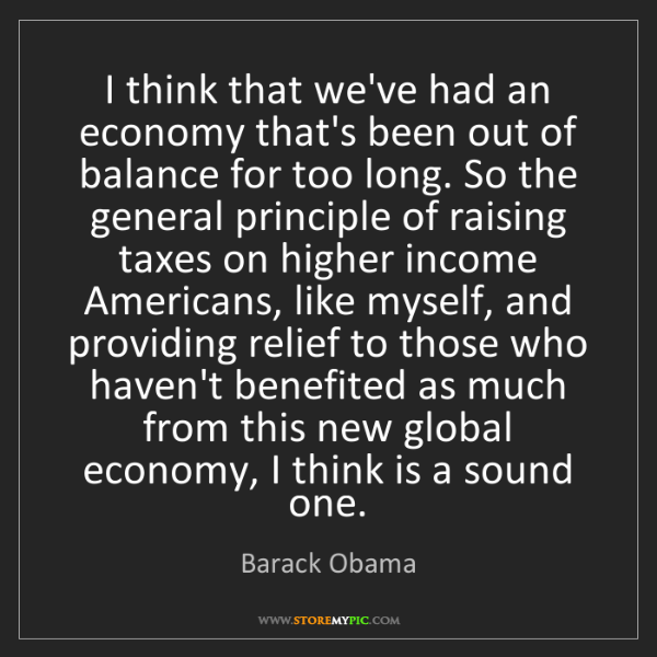 Barack Obama: I think that we've had an economy that's been out of...