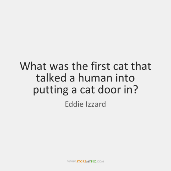 What was the first cat that talked a human into putting a ...