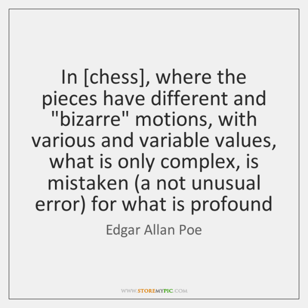 "In [chess], where the pieces have different and ""bizarre"" motions, with various ..."