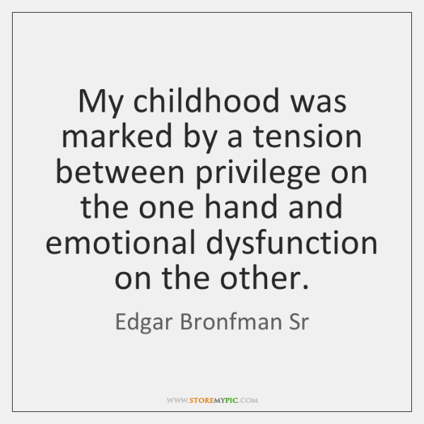 My childhood was marked by a tension between privilege on the one ...