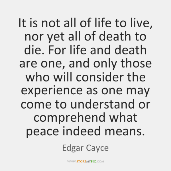It is not all of life to live, nor yet all of ...