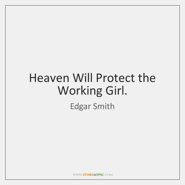 Heaven Will Protect the Working Girl.