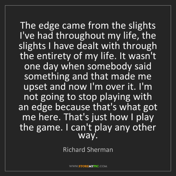 Richard Sherman: The edge came from the slights I've had throughout my...