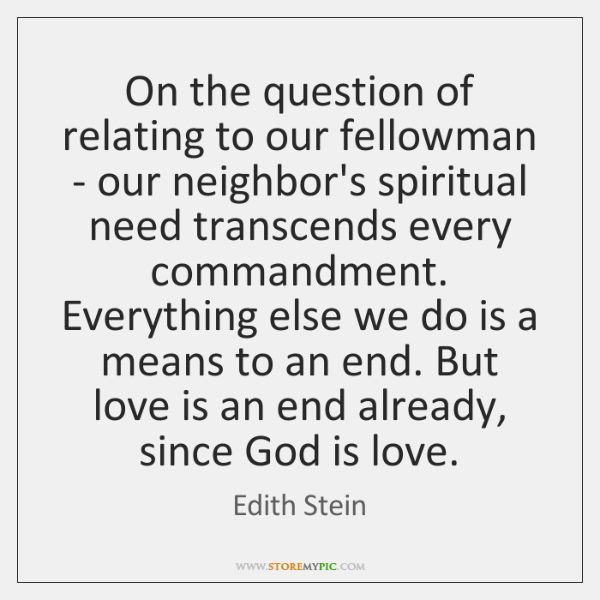 On the question of relating to our fellowman - our neighbor's spiritual ...