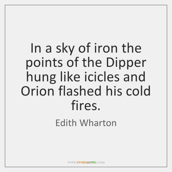In a sky of iron the points of the Dipper hung like ...