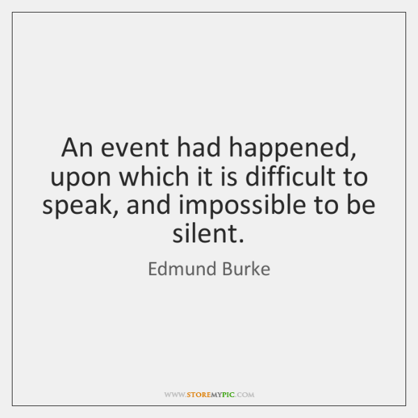 An event had happened, upon which it is difficult to speak, and ...