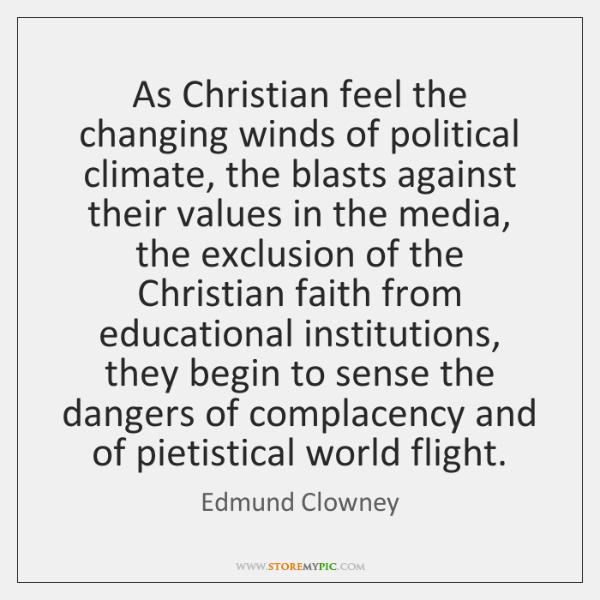 As Christian feel the changing winds of political climate, the blasts against ...
