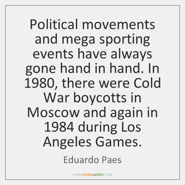 Political movements and mega sporting events have always gone hand in hand. ...