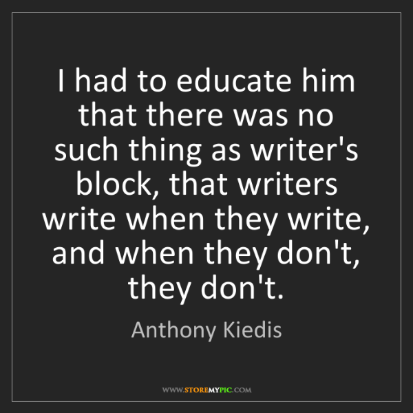 Anthony Kiedis: I had to educate him that there was no such thing as...