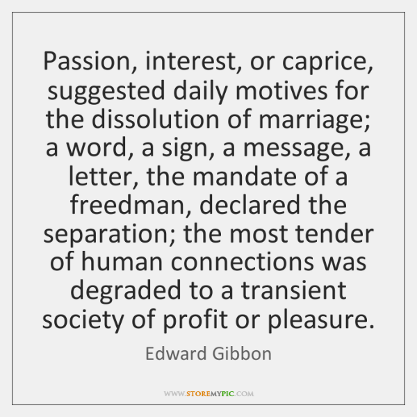 Passion, interest, or caprice, suggested daily motives for the dissolution of marriage; ...