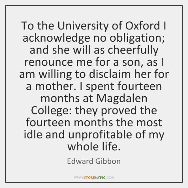 To the University of Oxford I acknowledge no obligation; and she will ...