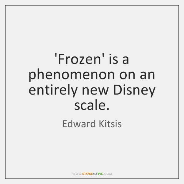 'Frozen' is a phenomenon on an entirely new Disney scale.