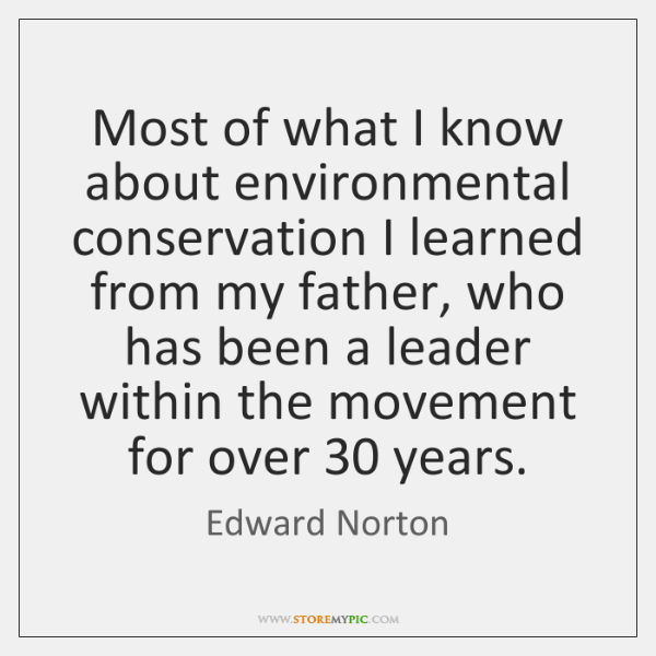 Most of what I know about environmental conservation I learned from my ...