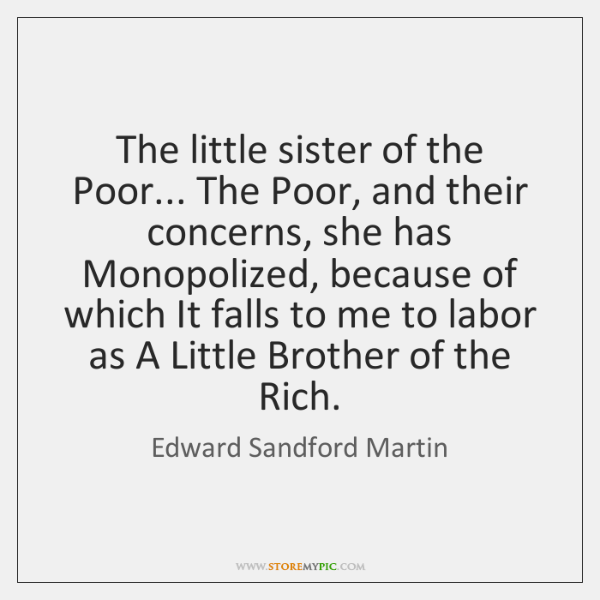 The little sister of the Poor... The Poor, and their concerns, she ...
