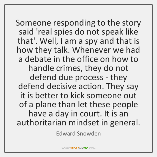 Someone responding to the story said 'real spies do not speak like ...