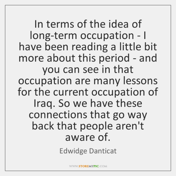 In terms of the idea of long-term occupation - I have been ...