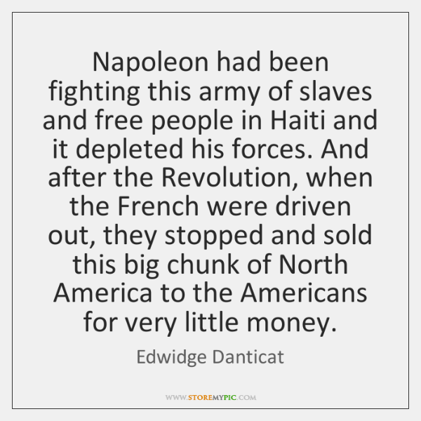 Napoleon had been fighting this army of slaves and free people in ...