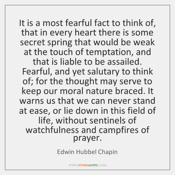It is a most fearful fact to think of, that in every ...