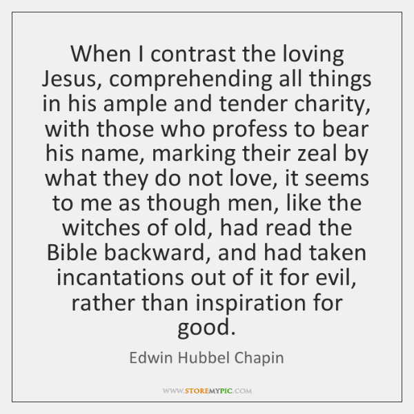 When I contrast the loving Jesus, comprehending all things in his ample ...