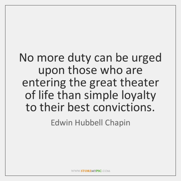 No more duty can be urged upon those who are entering the ...
