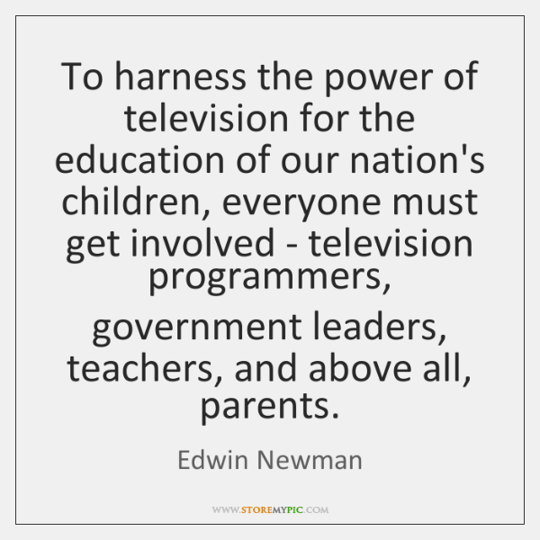To harness the power of television for the education of our nation's ...