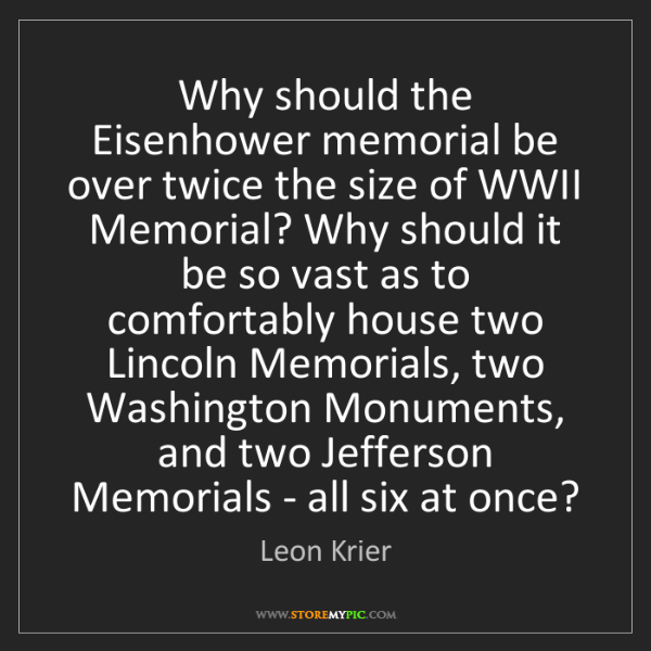 Leon Krier: Why should the Eisenhower memorial be over twice the...